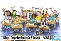 √ Belajar : Pengertian, Tujuan, Ciri & Jenisnya [ LENGKAP ]