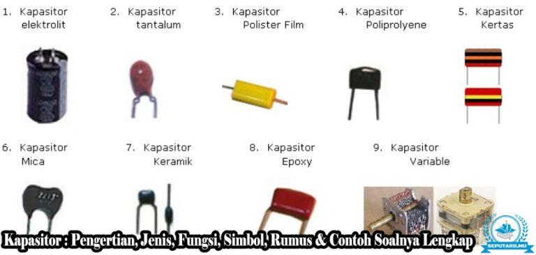 √ Kapasitor : Pengertian, Jenis, Fungsi, Simbol, Rumus & Contoh Soalnya Lengkap