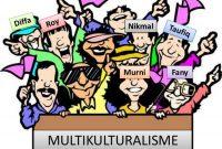 √ Masyarakat Multikultural : Pengertian, Ciri, Dampak, Sifat, Faktor dan Jenis Terlengkap