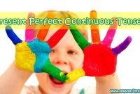 √ Present Perfect Continuous Tense : Pengertian, Rumus, Ciri dan Funggsi Terlengkap