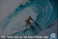 Surfing : Pengertian, Sejarah, Jenis, Teknik, Manfaat & Peraturannya Lengkap
